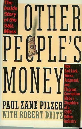 Other People's Money: The Inside Story of the S&L Mess, Pilzer, Paul Zane