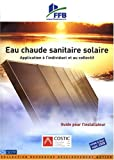 Eau chaude sanitaire solaire : Application  l'individuel et au collectif