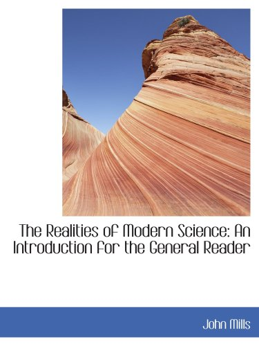 The Realities of Modern Science: An Introduction for the General Reader