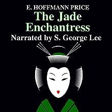The Jade Enchantress | Livre audio Auteur(s) : E. Hoffman Price Narrateur(s) : S. George Lee