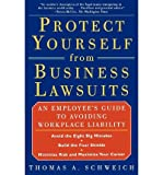img - for [(Protect from Business Lawsuits: An Employee's Guide to Avoiding Workplace Liability )] [Author: Thomas A. Schweich] [Mar-2000] book / textbook / text book