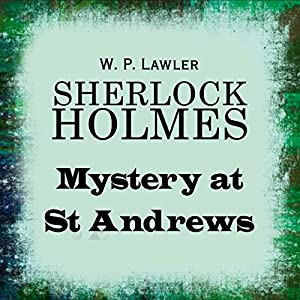 Sherlock Holmes: Mystery at St Andrews Audiobook
