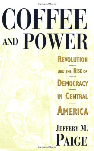 Coffee and Power: Revolution and the Rise of Democracy in...