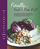 img - for Finally . . . Food I Can Eat!: A dietary guide and cookbook featuring tasty non-vegetarian and vegetarian recipes for people with food allergies and food intolerances. book / textbook / text book