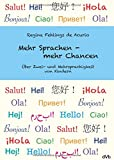 Mehr Sprachen - mehr Chancen: Über Zwei- und Mehrsprachigkeit von Kindern