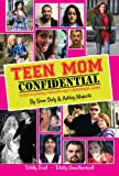 Teen Mom Confidential: Secrets & Scandals From MTVs Most Controversial Shows