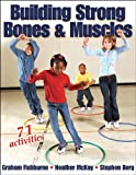 img - for Building Strong Bones & Muscles book / textbook / text book