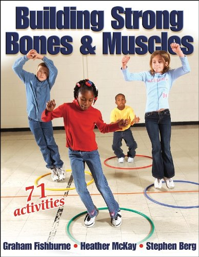 Building Strong Bones & Muscles