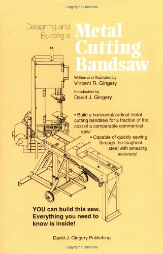 Designing and Building a Metal Cutting Bandsaw, by Vincent R Gingery