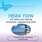 Relax Now: Will Leave you Feeling Refreshed, Relaxed and Calm | Alicia Eaton