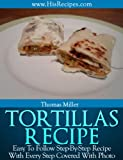 Tortillas Recipe: Step-By-Step Photo Recipe