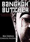 Bangkok Butcher - The Killer Wants to Take Us Apart (International Hunters, Inc. Collection Book 1)