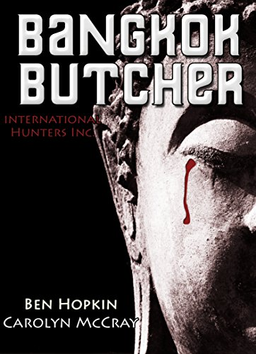 Bangkok Butcher - The Killer Wants to Take Us Apart (International Hunters, Inc. Collection Book 1) (International Hunters Inc compare prices)