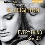 Everything for Us: Bad Boys, Book 3 (       UNABRIDGED) by M. Leighton Narrated by Kate Rudd, Benjamin L. Darcie