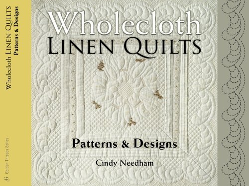 By Cindy Needham Wholecloth Linen Quilts: Patterns & Designs (Golden Threads) (Ill) [Paperback] (Wholecloth Quilt Patterns compare prices)