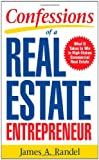 Confessions of a Real Estate Entrepreneur: What It Takes to Win in High-Stakes Commercial Real Estate