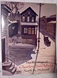 The Paintings of Charles Burchfield: North by Midwest (0810926849) by Maciejunes, Nannette V.
