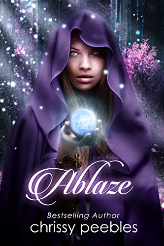 Ablaze - Book 4 (The Enchanted Castle Series), by Chrissy Peebles