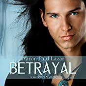 Betrayal: Tall Pines Mysteries, Book 4 | Aaron Paul Lazar