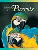 A Rainbow of Parrots (Jean-Michel Cousteau Presents) (0976613425) by Leon, Vicki