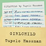 Girlchild: A Novel | Tupelo Hassman