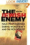 The Jewish Enemy: Nazi Propaganda dur...