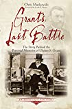 Grant's Last Battle: The Story Behind the Personal Memoirs of Ulysses S. Grant (Emerging Civil War)