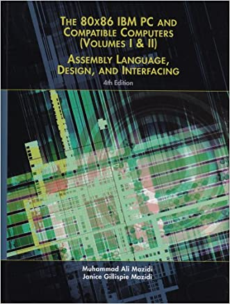80X86 IBM PC and Compatible Computers: Assembly Language, Design, and Interfacing Volumes I & II (4th Edition)