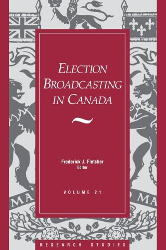 Election Broadcasting In Canada (Research Studies)