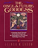 The Once and Future Goddess: A Sweeping Visual Chronicle of the Sacred Female and Her Reemergence in the Cult