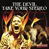 The Devil Take Your Stereo: A Satanic Chiller by Sir Desmond Stirling