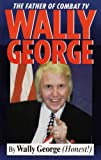 img - for Wally George: The Father of Combat TV book / textbook / text book