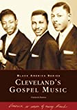 img - for Cleveland's Gospel Music (OH) (Black America) book / textbook / text book
