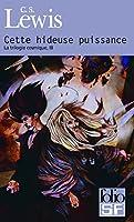 La trilogie cosmique, III:Cette hideuse puissance: Conte de fées moderne pour adultes