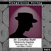 Des Lotsen Tod - Teil 1 (Dr. Cornelius Stahl - Mörderische Abgründe 6) | Marc Freund