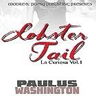 Lobster Tail: La Curiosa, Volume 1 Hörbuch von Paulus Washington Gesprochen von: Jeff Werden