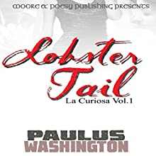 Lobster Tail: La Curiosa, Volume 1 Audiobook by Paulus Washington Narrated by Jeff Werden