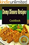 Dump Dinners Recipes: 101. Delicious,...