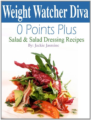 Weight Watcher Diva 0 Points Plus Salad and Salad