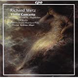 ヴェッツ:ヴァイオリン協奏曲 ロ短調 Op. 57 他 (Wetz: Violin Concerto op. 57 in B Minor, and etc)