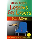Orson Buggy's Lessons for Losers (The Bumpy Daze of Orson Buggy Book 1) ~ Bill Allen