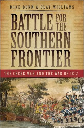 Battle for the Southern Frontier: The Creek War and the War of 1812