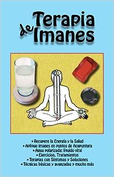 Con Imanes. Recupere Energía Y Salud. Aplique Imanes En Puntos
