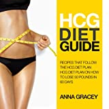 img - for HCG Diet Guide: Recipes That Follow the HCG Diet Plan: HCG Diet Plan on How to Lose 50 Pounds in 60 Days book / textbook / text book