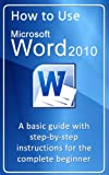 How to use Microsoft Word 2010 (How to use Microsoft Office 2010)