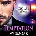 Temptation: The Hunted Series, Book 1 Audiobook by Ivy Smoak Narrated by Meghan Crawford