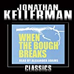 When the Bough Breaks: An Alex Delaware Novel, Book 1 | Jonathan Kellerman