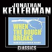 When the Bough Breaks: An Alex Delaware Novel, Book 1 | [Jonathan Kellerman]
