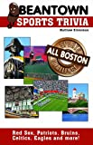 Beantown Sports Trivia: The All Boston Sports Challenge
