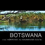 Botswana: Eine Hörreise ins Okavango-Delta    div.